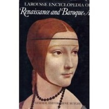 Larousse Encyclopedia of Renaissance and Baroque Art [Feb 01, 1985] Huyg... - $19.06