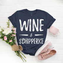 Wine Schipperke Dog Mom T- Shirt Birthday Funny Ideas Gift Vintage - $15.99+