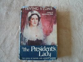 The President's Lady: A Novel About Rachel and Andrew Jackson Stone, Irving