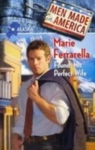 Found: His Perfect Wife ,Men Made in America: Alaska #2