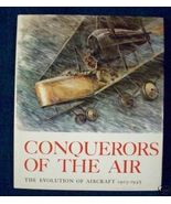 CONQUERORS OF THE AIR Evolution of Aircraft 1903-1945 - $12.00