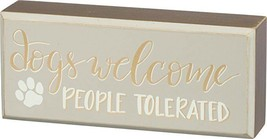 "Dogs Welcome, People Tolerated Wooden Box Sign in Gray, 7"" wide - Dog Lo... - $9.85"