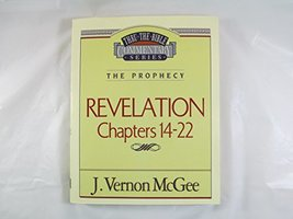 Revelation: Chapters 14-22 (Thru the Bible Commentary Series) [Paperback] J. Ver