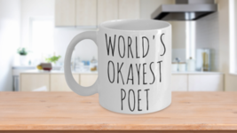 Worlds Okayest Poet Mug  - $14.65+
