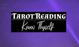 Tarot Reading: Know Thyself - $70.00