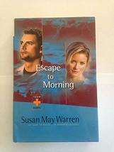 Escape to Morning (escape to morning) [Hardcover] susuan may warren