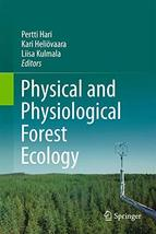 Physical and Physiological Forest Ecology [Hardcover] Hari, Pertti; Heli... - $68.80