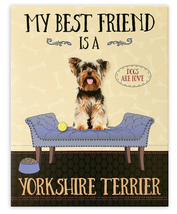 """My Best Friend is a """"Yorkshire Terrier"""" - 8 x 10 Dogs Are Love Canvas Wa... - $24.00"""
