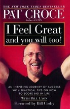 I Feel Great, You Will Too!Pat Croce, Motivational Leadership, Sports, ... - $12.95