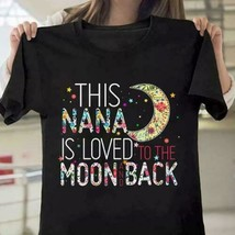 This Nana Is Loved To The Moon and Back Black Men Gildan Cotton T-Shirt ... - $12.99