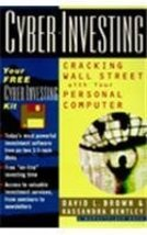 Cyber-Investing: Cracking Wall Street With Your Personal Computer Brown, David L