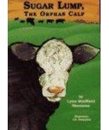 Sugar Lump: The Orphan Calf Lynn Sheffield Simmons and Lin Hampton - $1.80