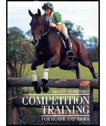 Competition Training for Horse and Rider : Monty Mortimer - New Hardcove... - $13.95