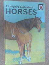 A Ladybird Book About Horses Scott, Nancy and Robinson, B.H. - $9.79