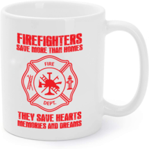 Firefighter Gift - They Save Hearts Memories And Dreams Coffee Mug - $16.95