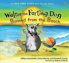 Walter the Farting Dog: Banned from the Beach [Paperback] William Kotzwi... - $4.75