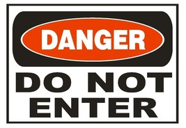 Danger Do Not Enter Sticker Safety Sticker Sign D672 OSHA - $1.45+
