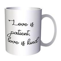 Love Is Patient, Love Is Kind Funny Novelty 11oz Mug d285 - $10.83