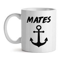 Mates Anchor Ship Salior Boat Love Design - Mad Over Mugs - Inspirational Unique - $20.53