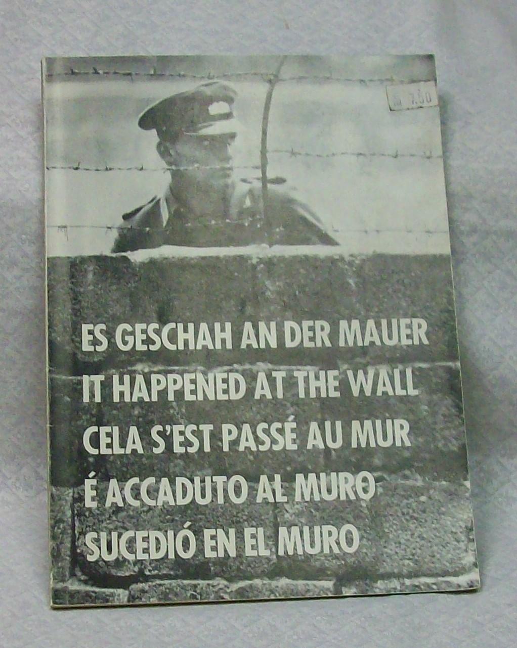 It Happened at the Wall Berlin Wall