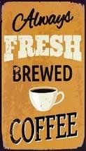 Always Fresh Brewed Coffee Magnet - $5.99