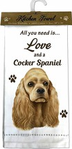 ALL YOU NEED IS LOVE AND A COCKER SPANIEL DOG COTTON KITCHEN DISH TOWEL - $11.99