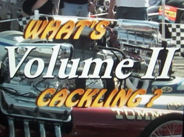 WHAT'S CACKLING?? Volume 2 Nostalgia Drag Racing DVD Thundering Images - $15.00