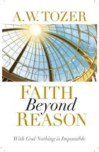 Faith Beyond Reason: With God Nothing is Impossible [Paperback] [Nov 18,... - $9.85