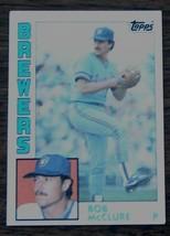 Bob McClure, Brewers,  1984  #582 Topps Baseball Card, GOOD CONDITION - $2.96