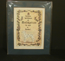 """""""House is Not Home without a Dalmatian, Signed Print, Ltd Ed Matted 8 x... - $5.00"""