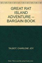 GREAT RAT ISLAND ADVENTURE -- BARGAIN BOOK [Paperback] Charlene Joy Talbot
