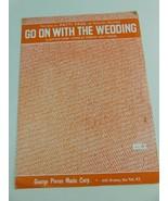 Go on with the Wedding Sheet Music 1954 Ukulele Arthur Korb  - $6.92