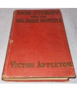 Don Sturdy with the Big Snake Hunters Book Victor Appleton 1925 Grosett ... - $9.00