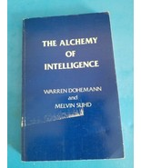 The Alchemy of Intelligence : A Rationale for Learning by Warren Doheman - $18.69
