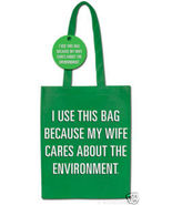 """I use this bag because my wife cares..."" shop... - $8.00"