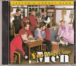 Saxton's Cornet Band: You Naughty, Naughty Men! - $15.00