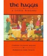 The Haggis:a Little History by Clarissa Dickson Wright - $5.00