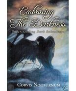 Embracing the Darkness by Corvis Nocturnum sign... - $17.95