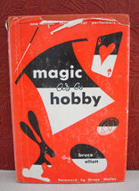 Magic as a Hobby by Bruce Ellitott-Forward by Orson Welles-Hardbound, DJ - $12.95