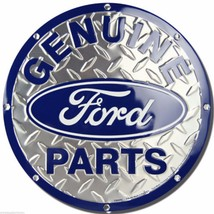 "Genuine Ford Parts 12"" Embossed Metal Circle Sign - $12.95"