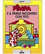La Pimpa Books: Pimpa E Il Primo Incontro Con Tito (Italian Edition) [Pa... - $15.35