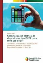 Caracterização elétrica de dispositivos tipo ISFET para medição de pH: - $114.69