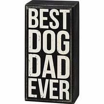 Primitives by Kathy Box Sign - Best Dog Dad Ever - $13.96