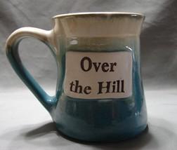 """Pottery High Glaze """"Over the Hill"""" Coffee Mug - $7.99"""