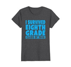 Funny Shirts - I Survived Eighth Grade Class of 2018 School Graduate Shirt Wowen - $19.95+