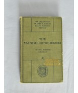 The Spanish Conquerors – The Chronicles Of America Series - HC Book - $10.00