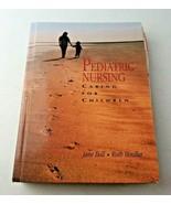 Pediatric Nursing Caring for Children by Jane Ball and Ruth Bindler 1995 HC - $10.00