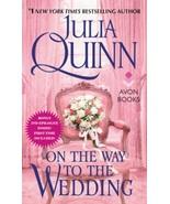 On The Way To The Wedding - by Julia Quinn - Bridgerton Series - $19.95