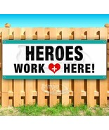 HEROES WORK HERE Advertising Vinyl Banner Flag Sign Many Sizes USA ESSEN... - $12.32+