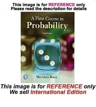 A First Course in Probability by Sheldon Ross, 10th (International Edition) - $44.90